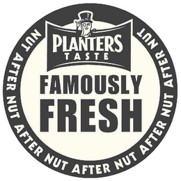 mark for MR. PEANUT PLANTERS TASTE FAMOUSLY FRESH NUT AFTER NUT AFTER NUT AFTER NUT AFTER NUT AFTER NUT, trademark #78646955