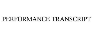 mark for PERFORMANCE TRANSCRIPT, trademark #78647189