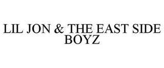 mark for LIL JON & THE EAST SIDE BOYZ, trademark #78647225