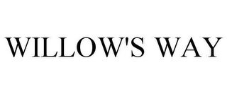 mark for WILLOW'S WAY, trademark #78648587