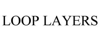 mark for LOOP LAYERS, trademark #78648824