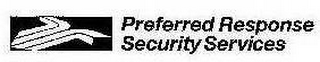 mark for PREFERRED RESPONSE SECURITY SERVICES, trademark #78649247
