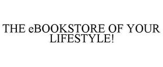 mark for THE EBOOKSTORE OF YOUR LIFESTYLE!, trademark #78649620