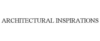 mark for ARCHITECTURAL INSPIRATIONS, trademark #78649929