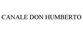 mark for CANALE DON HUMBERTO, trademark #78650132