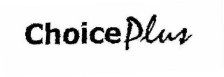 mark for CHOICE PLUS, trademark #78651452
