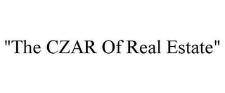 "mark for ""THE CZAR OF REAL ESTATE"", trademark #78651709"