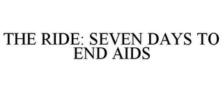 mark for THE RIDE: SEVEN DAYS TO END AIDS, trademark #78652175