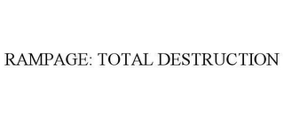 mark for RAMPAGE: TOTAL DESTRUCTION, trademark #78652201