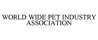 mark for WORLD WIDE PET INDUSTRY ASSOCIATION, trademark #78652225