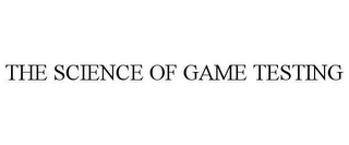 mark for THE SCIENCE OF GAME TESTING, trademark #78652406