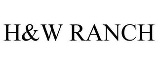 mark for H&W RANCH, trademark #78654364