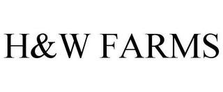 mark for H&W FARMS, trademark #78654373