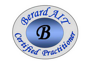 mark for B BERARD AIT CERTIFIED PRACTITIONER, trademark #78655129