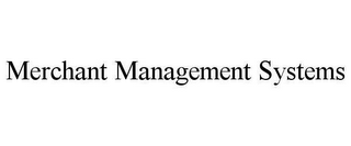mark for MERCHANT MANAGEMENT SYSTEMS, trademark #78656206