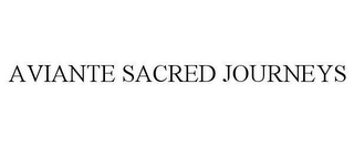 mark for AVIANTE SACRED JOURNEYS, trademark #78656782