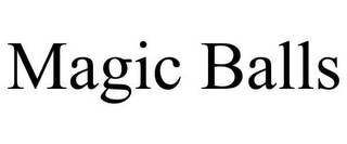 mark for MAGIC BALLS, trademark #78659170