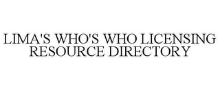 mark for LIMA'S WHO'S WHO LICENSING RESOURCE DIRECTORY, trademark #78659602