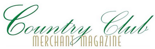 mark for COUNTRY CLUB MERCHANT MAGAZINE, trademark #78660131