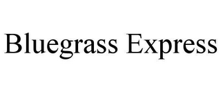mark for BLUEGRASS EXPRESS, trademark #78660696