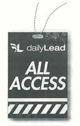 mark for L DAILYLEAD ALL ACCESS, trademark #78660995