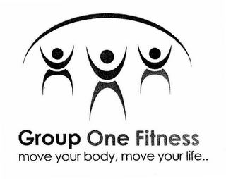 mark for GROUP ONE FITNESS MOVE YOUR BODY, MOVE YOUR LIFE.., trademark #78661543