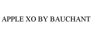 mark for APPLE XO BY BAUCHANT, trademark #78662135