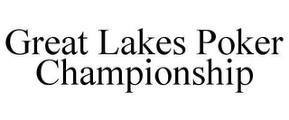 mark for GREAT LAKES POKER CHAMPIONSHIP, trademark #78662356