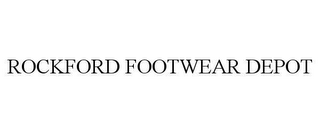 mark for ROCKFORD FOOTWEAR DEPOT, trademark #78662416