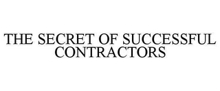 mark for THE SECRET OF SUCCESSFUL CONTRACTORS, trademark #78662453