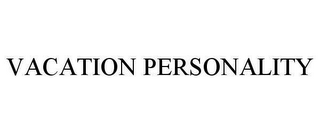 mark for VACATION PERSONALITY, trademark #78662807