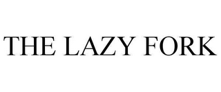 mark for THE LAZY FORK, trademark #78663860