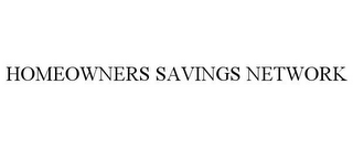 mark for HOMEOWNERS SAVINGS NETWORK, trademark #78664572