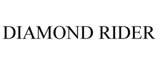 mark for DIAMOND RIDER, trademark #78664629