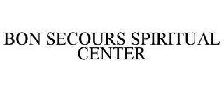 mark for BON SECOURS SPIRITUAL CENTER, trademark #78666105