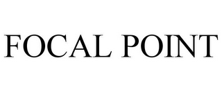 mark for FOCAL POINT, trademark #78666149