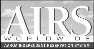 mark for AIRS WORLD WIDE AAHOA INDEPENDENT RESERVATION SYSTEM, trademark #78666237