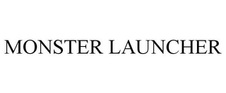 mark for MONSTER LAUNCHER, trademark #78666252