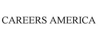 mark for CAREERS AMERICA, trademark #78666536
