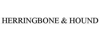 mark for HERRINGBONE & HOUND, trademark #78667282