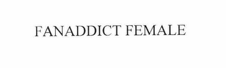 mark for FANADDICT FEMALE, trademark #78667528