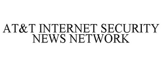 mark for AT&T INTERNET SECURITY NEWS NETWORK, trademark #78668515