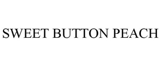 mark for SWEET BUTTON PEACH, trademark #78669324