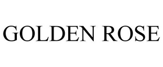 mark for GOLDEN ROSE, trademark #78669345