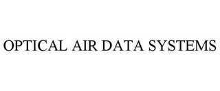 mark for OPTICAL AIR DATA SYSTEMS, trademark #78669653
