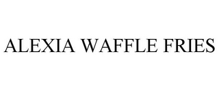mark for ALEXIA WAFFLE FRIES, trademark #78669851