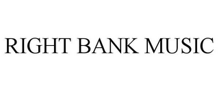 mark for RIGHT BANK MUSIC, trademark #78669891