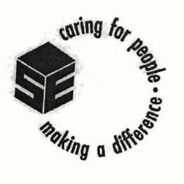 mark for SE CARING FOR PEOPLE · MAKING A DIFFERENCE, trademark #78670728