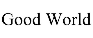 mark for GOOD WORLD, trademark #78670924