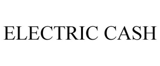 mark for ELECTRIC CASH, trademark #78671373